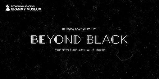Beyond Black – The Style of Amy Winehouse Exhibit Launch Party!