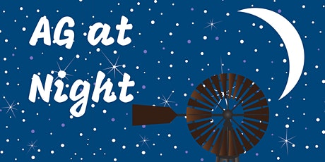 Ag at Night - Conserve, Sustain, Recycle tickets