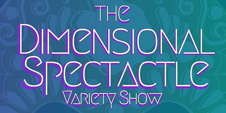 The Dimensional Spectacle Variety Show: Miami Beach tickets