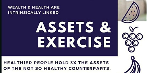 Health and  Wealth: Assets & Exercise