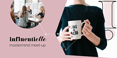 Influentielle Biz Mastermind Meet-Up for Womxn Entrepreneurs + Freelancers tickets