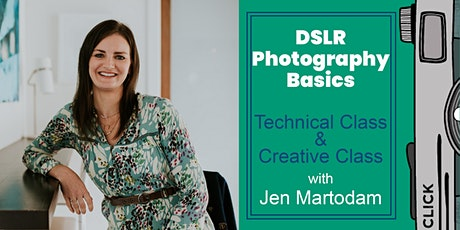 DSLR Photography Basics: Technical Class & Creative Class tickets