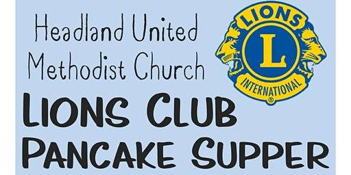 Pancake Supper - Headland Lions Club