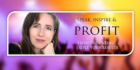 Profit from Presenting: Triple Your Results tickets