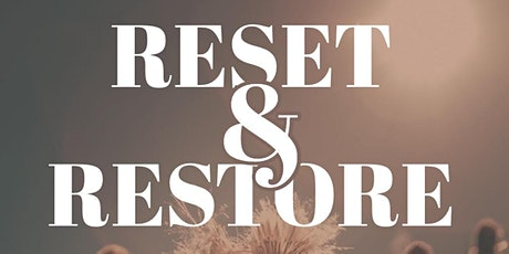 Reset & Restore: A Five-Part Series to Manifesting Your Best Self tickets