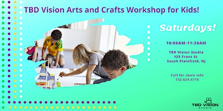 TBD Vision Arts and Crafts Drop-in Workshop for Kids tickets