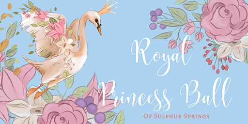 Royal Princess Ball of Sulphur Springs