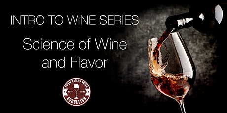 Intro to Wine series: SCIENCE OF WINE AND FLAVOR tickets