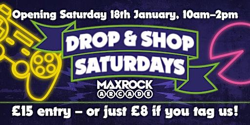 MaxRock Arcade Drop and Shop Saturdays