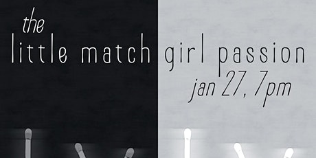 THE LITTLE MATCH GIRL PASSION tickets