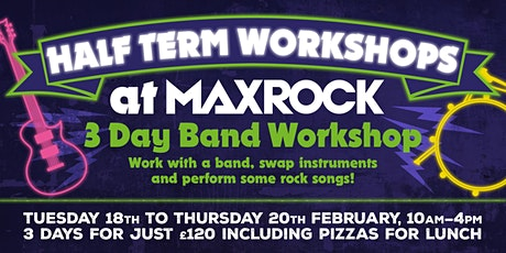 MaxRock Spring Half Term 2020 Rock Band Workshop tickets