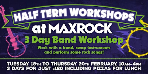 MaxRock Spring Half Term 2020 Rock Band Workshop