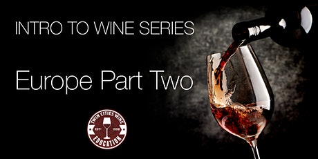 Intro to Wine series: EUROPE PART TWO (Portugal, Germany, Austria, more!) tickets
