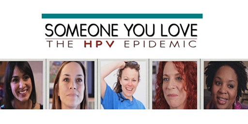 Someone You Love: The HPV Epidemic and Call to Action