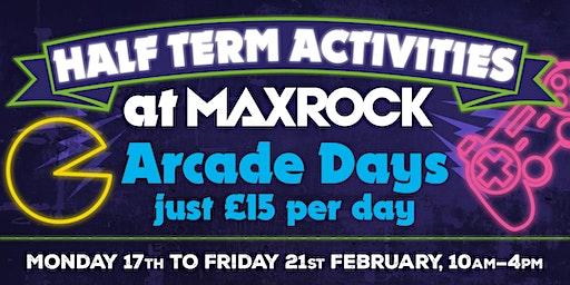 MaxRock Half Term Games Arcade Days