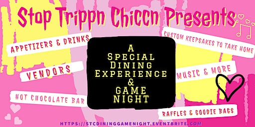 A Stop Trippn Chiccn Dining Experience & GAME NIGHT