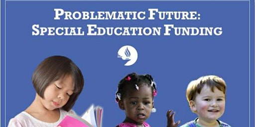 Problematic Future: Special Education Funding Parent Presentation