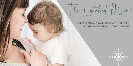 The Latched Mom: Breastfeeding Workshop