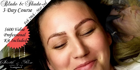 Microblading & MicroShading 3 Day Training February 29th - March 2nd tickets