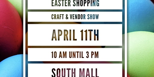 Easter Shopping Craft & Vendor Show!