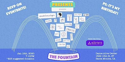 The Fountain! Jan 18th, 2020!