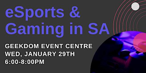 Geekdom Education Series presents: eSports & Gaming in SA