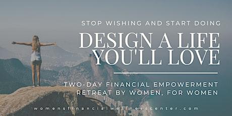 Design A Life You'll Love Retreat tickets
