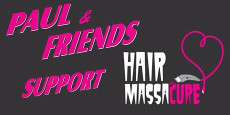 Paul and Friends Support the Hair Massacure tickets