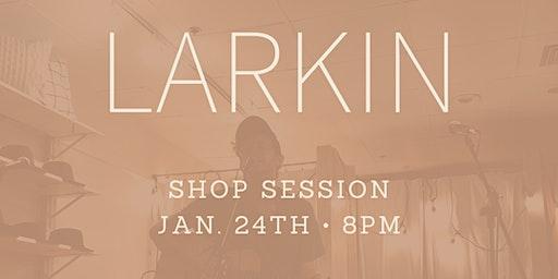 Shop Session - Larkin