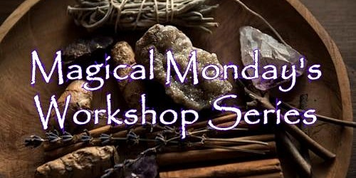 Magical Monday's Workshop Series