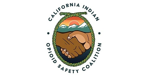 California Indian Opioid Safety Coalition - Planning for Action