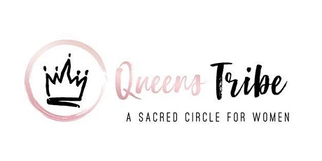 Queens Tribe - A Sacred Circle for Women tickets
