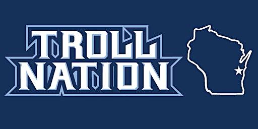TrollNation Anniversary Gathering - Sheboygan, WI