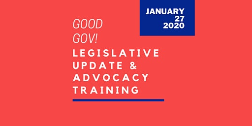 Good Gov! Legislative Update & Advocacy Training