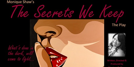 "Monique Shaw's ""The Secrets We Keep"" The Play tickets"