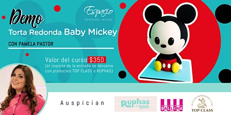 Demo Torta Redonda BABY MICKEY con PAMELA PASTOR entradas