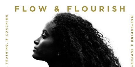 Flow & Flourish Online Mindset Masterclass--The Foundation of Flourishing tickets
