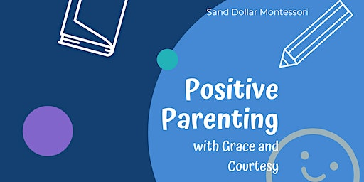 Positive Parenting - Montessori Grace & Courtesy