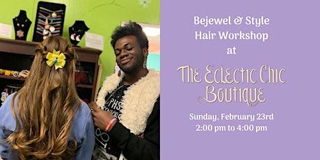 Bejewel & Style Hair Workshop tickets