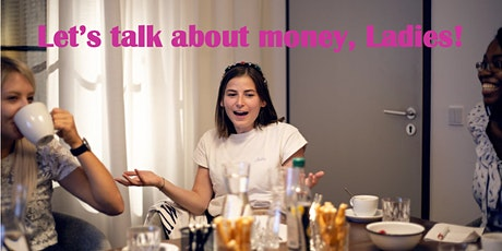 Das FiNANZCAFÉ für Frauen - Let's talk about money, Ladies! Tickets