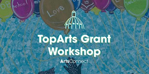 TopArts Grant Workshop #2