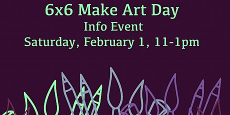 6×6 Make Art Day Info Event tickets