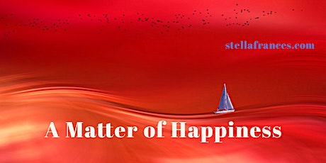 A Matter of Happiness tickets