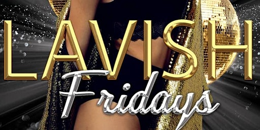 LAVISH FRIDAYS