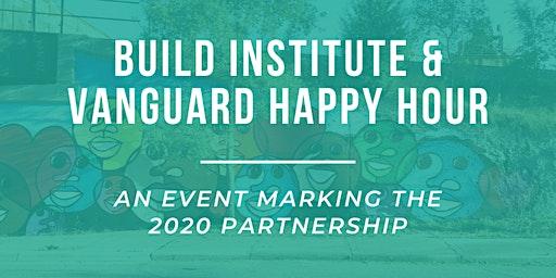 Build Institute & Vanguard Happy Hour