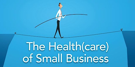 The Health(care) of Small Business tickets