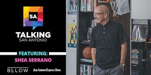 Talking San Antonio ft. Shea Serrano