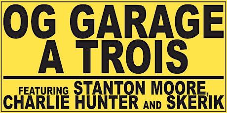 OG Garage a Trois tickets