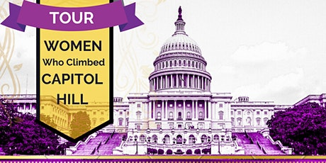 Tour: Women Who Climbed Capitol Hill tickets