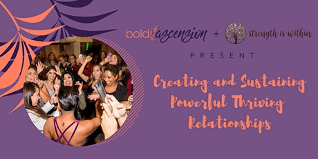 Creating and Sustaining  Powerful Thriving Relationships tickets